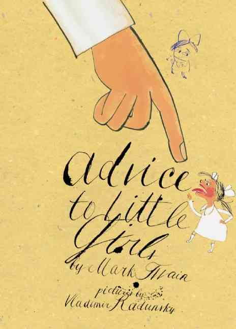 Advice to Little Girls By Radunsky, Vladimir (ILT)/ Twain, Mark