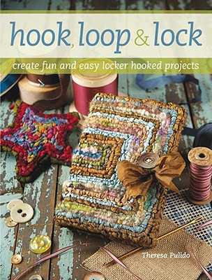 Hook, Loop & Lock By Pulido, Theresa